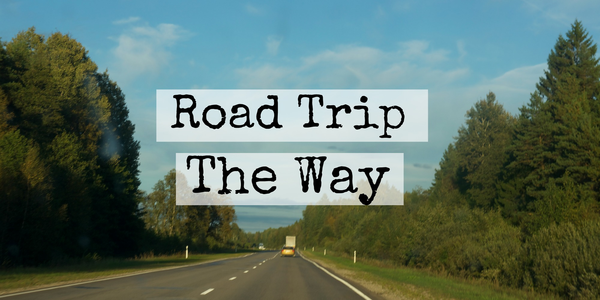 road trip - the way