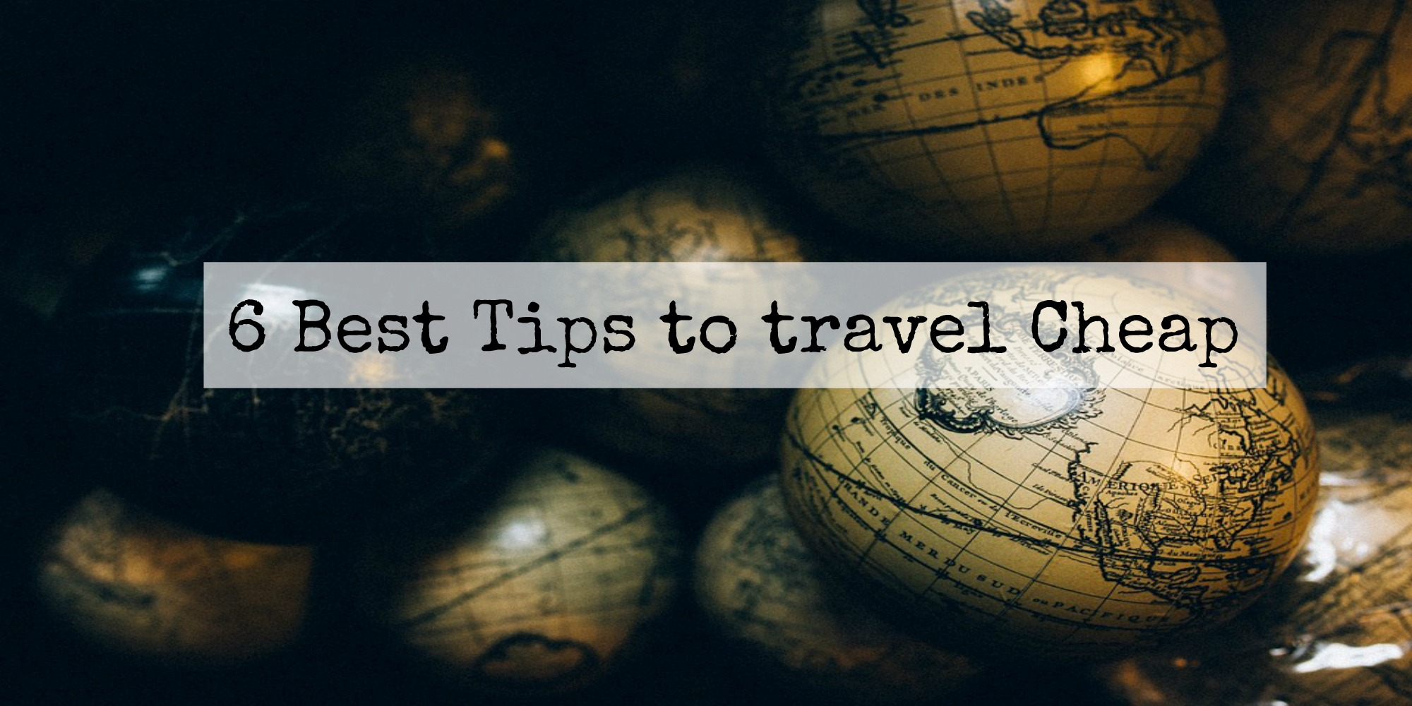 6 best tips to travel cheap