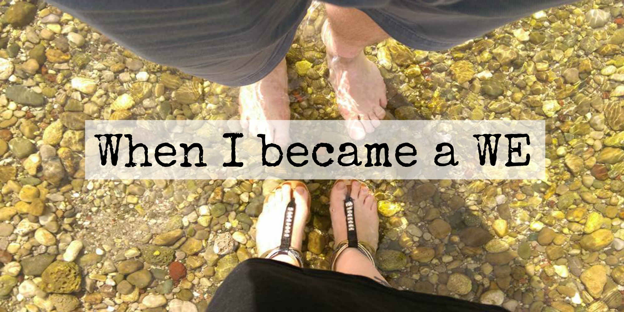 When I became a we